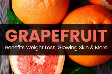 Grapefruit benefits weight loss, glowing skin